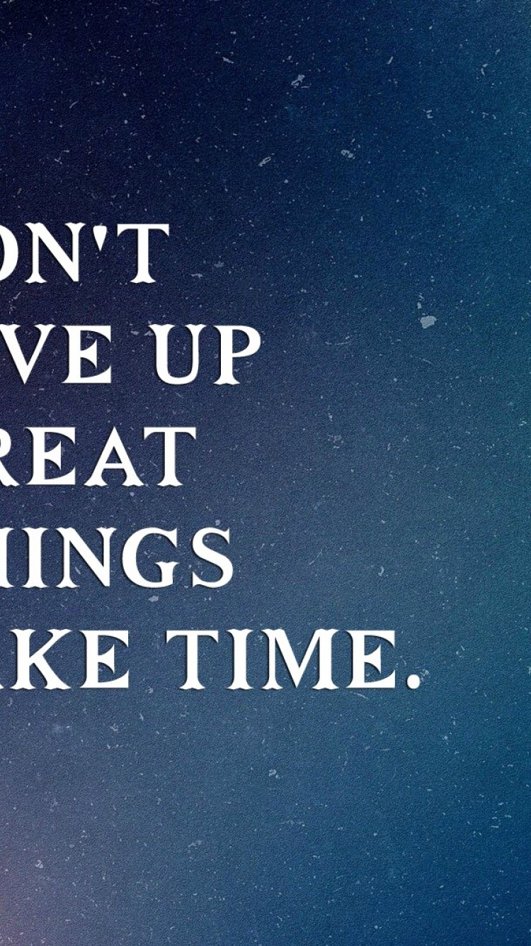 Never Give Up Great Things Take Time Wallpaper For Desktop