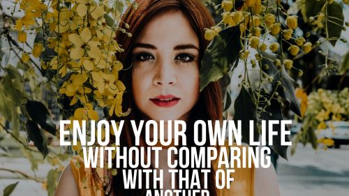 Enjoy your own life without comparing with that of another HD Wallpaper