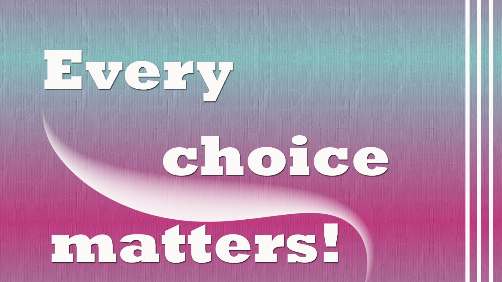 Every choice matters HD Wallpaper