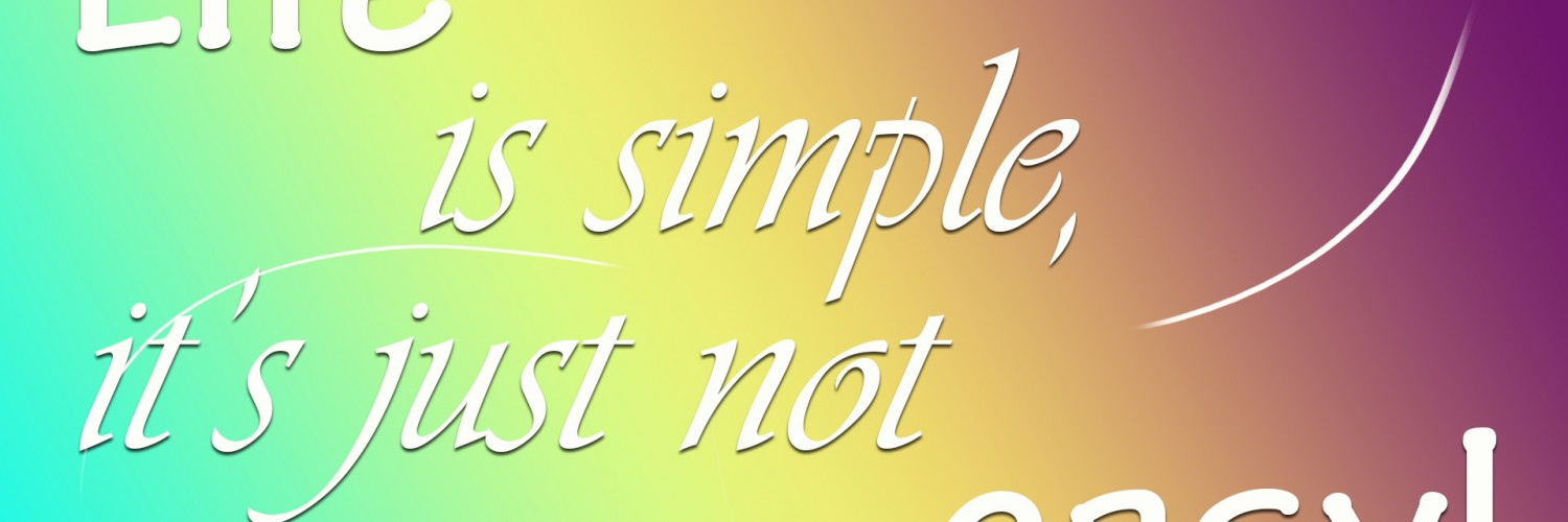 Life is simple HD Wallpaper