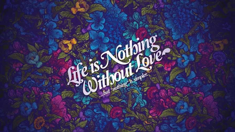 Life Nothing Without Love 4k Hd Wallpaper For Desktop And Mobiles Wallpapers Net