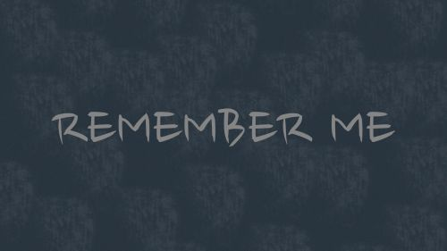 Remember me HD Wallpaper