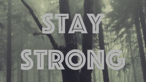 Stay strong HD Wallpaper