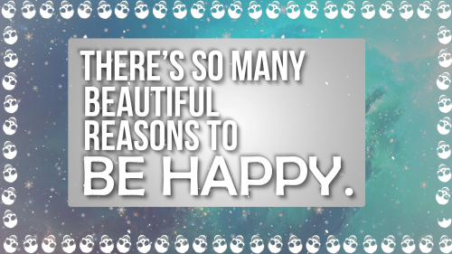 There's so many beautiful reasons to be happy HD Wallpaper