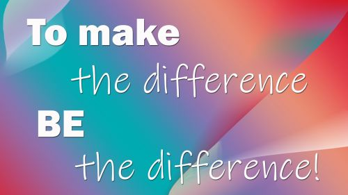 To make the differnce be the difference HD Wallpaper
