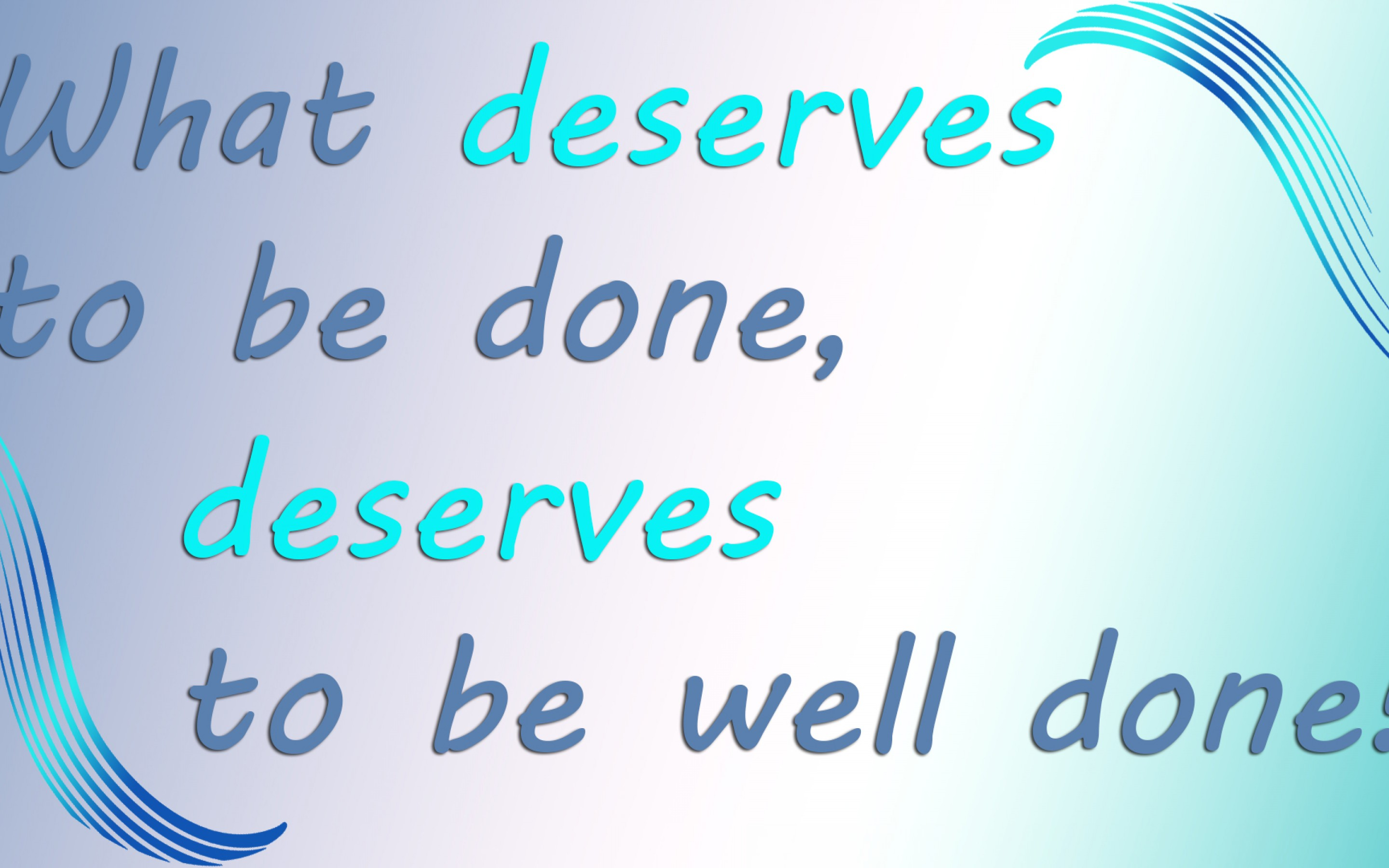 What deserves to be done HD Wallpaper