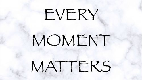 Every Moment Matters HD Wallpaper